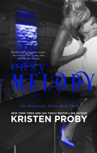 Release Day Blitz & Giveaway: Easy Melody (Boudreaux #3) by Kristen Proby