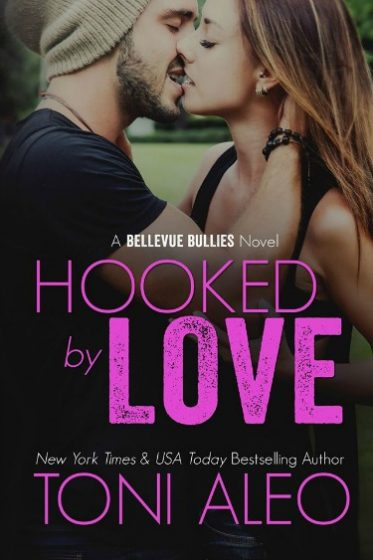 Cover Reveal: Hooked by Love (Bellevue Bullies #3) by Toni Aleo