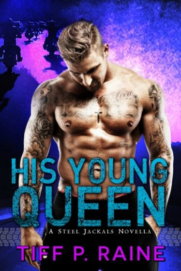Release Day Blitz & Giveaway: His Young Queen (Steel Jackals MC #1) by Tiff P. Raine