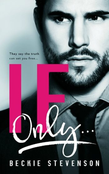 Cover Reveal & Giveaway: If Only… by Beckie Stevenson