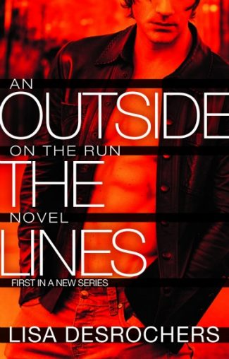 Excerpt Reveal: Outside the Lines (On the Run #1) by Lisa Desrochers