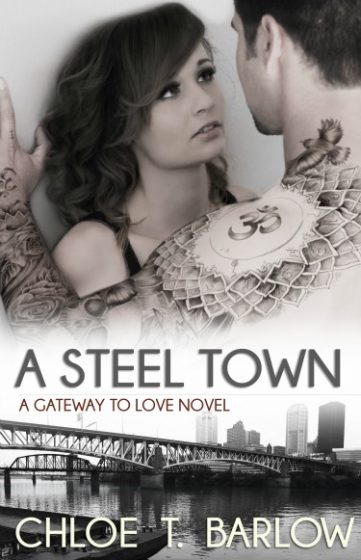 Cover Reveal: A Steel Town (Gateway to Love #3) by Chloe T. Barlow