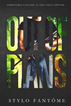 Cover Reveal: Out of Plans (The Mercenaries #2) by Stylo Fantome