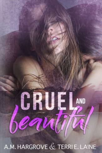 Release Day Blitz: Cruel and Beautiful by A.M. Hargrove & Terri E. Laine