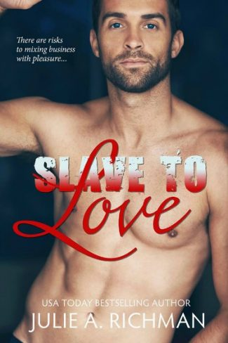 Cover Reveal: Slave to Love by Julie A Richman