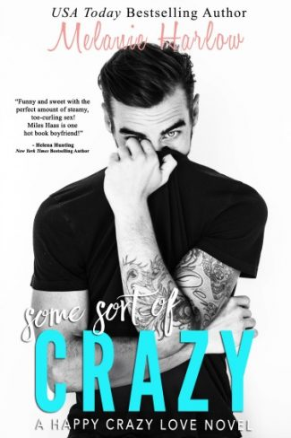 Release Day Blitz & Giveaway: Some Sort of Crazy (Happy Crazy Love #2) by Melanie Harlow