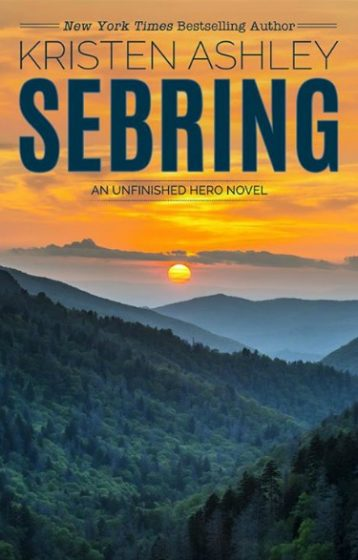 Cover Reveal: Sebring (Unfinished Hero #5) by Kristen Ashley