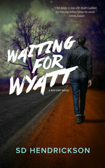 Cover Reveal & Giveaway: Waiting for Wyatt (Red Dirt #1) by S.D. Hendrickson