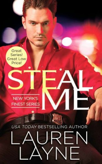 Release Day Blitz & Giveaway: Steal Me (New York's Finest #2) by Lauren Layne
