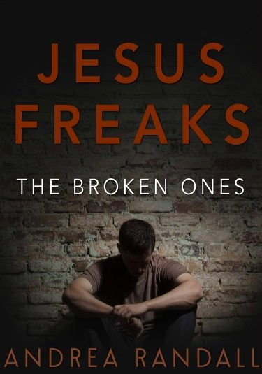 Cover Reveal: The Broken Ones (Jesus Freaks #3) by Andrea Randall