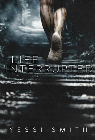 Cover Reveal & Giveaway: Life Interrupted by Yessi Smith