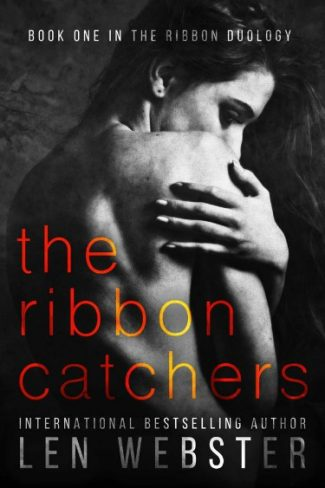 Cover Reveal: The Ribbon Catchers (The Ribbon #1) by Len Webster