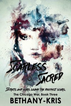 Cover Reveal & Giveaway: Scarless & Sacred (The Chicago War #3) by Bethany-Kris