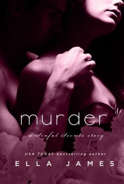 Cover Reveal: Murder (Sinful Secrets #2) by Ella James