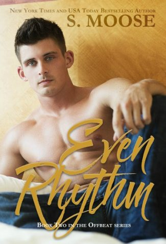 Release Day Blitz & Giveaway: Even Rhythm (Offbeat #2) by S. Moose
