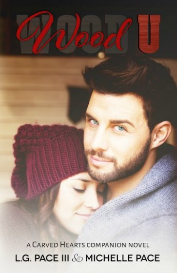 Release Day Blitz: Wood U (Carved Hearts #4) by LG Pace III & Michelle Pace