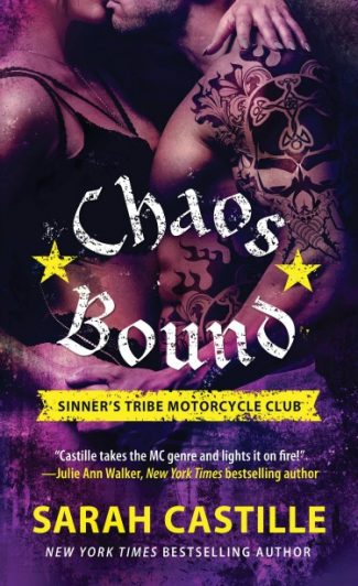 Cover Reveal: Chaos Bound (Sinner's Tribe Motorcycle Club #4) by Sarah Castille