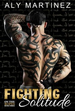 Cover Reveal: Fighting Solitude (On the Ropes #3) by Aly Martinez