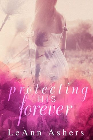 Cover Reveal: Protecting His Forever by LeAnn Ashers