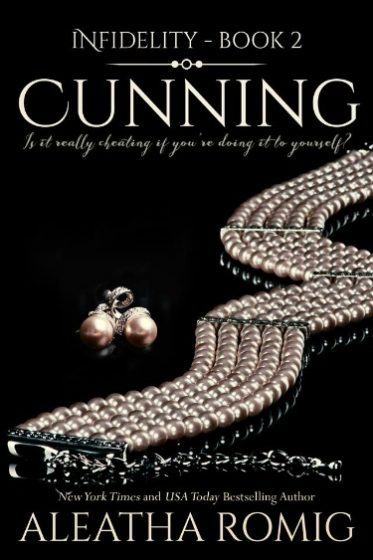 Cover Reveal: Cunning (Infidelity #2) by Aleatha Romig