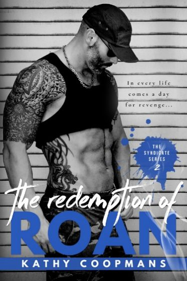 Release Day Blitz & Giveaway: The Redemption of Roan (The Syndicate #2) by Kathy Coopmans
