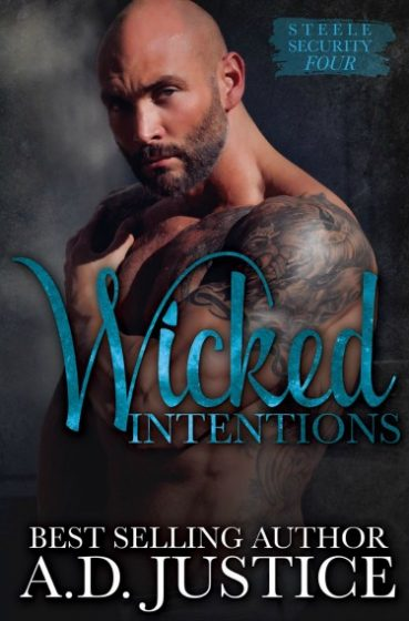 Cover Reveal: Wicked Intentions (Steele Security, #4) by A.D. Justice