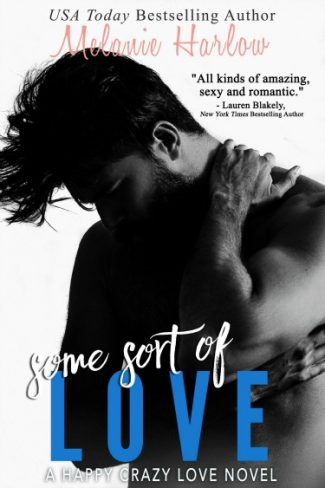 Cover Reveal + Giveaway: Some Sort of Love (Happy Crazy Love #3) by Melanie Harlow