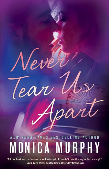 Release Day Blitz: Never Tear Us Apart (Never Tear Us Apart #1) by Monica Murphy