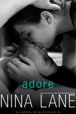 Cover Reveal: Adore (Spiral of Bliss #4) by Nina Lane