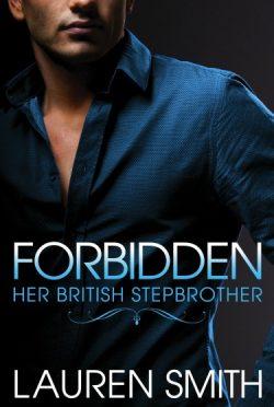 Release Day Blitz: Forbidden (Her British Stepbrother #1) by Lauren Smith