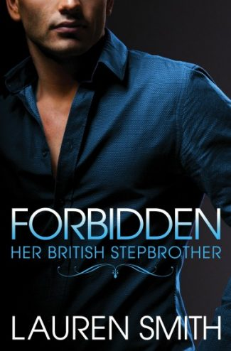 Release Day Blitz: Forbidden (Her British Stepbrother #1) by Lauren Smith