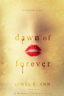 Cover Reveal: Dawn of Forever (Jack & Jill #3) by Jewel E. Ann