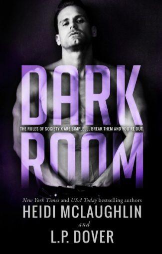 Cover Reveal: Dark Room (Society X #1) by Heidi McLaughlin & LP Dover