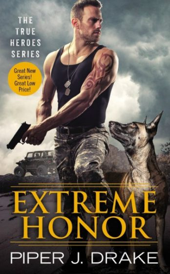 Release Day Blitz + Giveaway: Extreme Honor (True Heroes #1) by Piper J Drake