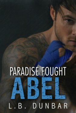 Release Day Blitz: Paradise Fought: Abel (Paradise #1) by L.B. Dunbar