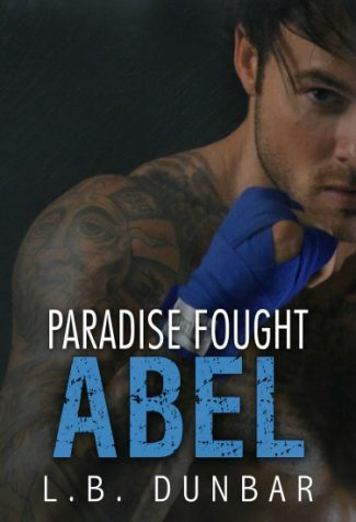 Release Day Blitz: Paradise Fought: Abel (Paradise #1) by L.B. Dunbar