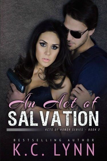 Release Day Blitz + Giveaway: An Act of Salvation (Acts Of Honor #2) by K.C. Lynn