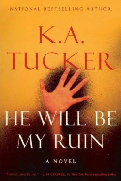 Review + Giveaway: He Will Be My Ruin by KA Tucker