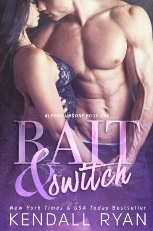 Excerpt Reveal: Bait & Switch (Alphas Undone #1) by Kendall Ryan
