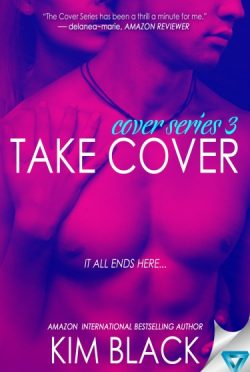 Cover Reveal: Take Cover (Cover #3) by Kim Black