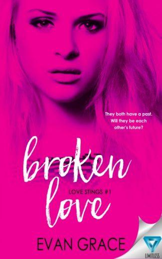 Cover Reveal: Broken Love (Love Stings #1) by Evan Grace