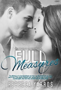 Sale Blitz + Bonus Scene: Full Measures (Flight & Glory #1)  by Rebecca Yarros