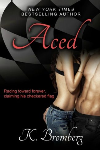 Prologue & Chapter Reveal: Aced (Driven #8) by K. Bromberg