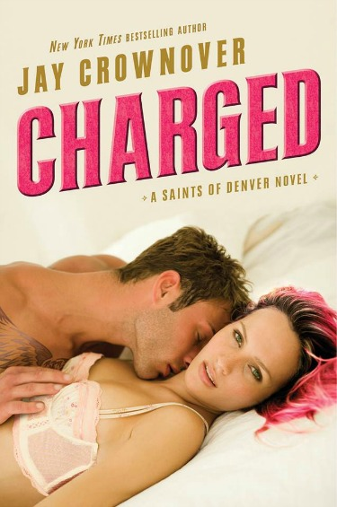 Cover Reveal: Charged (Saints of Denver #2) by Jay Crownover