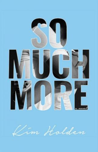 Cover Reveal: So Much More by Kim Holden
