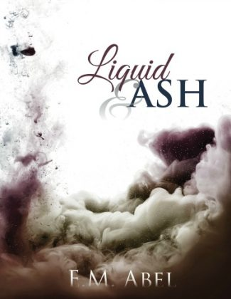 Release Day Blitz + Giveaway: Liquid & Ash by EM Abel