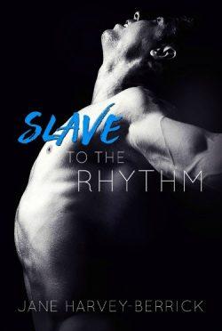 Cover Reveal: Slave to the Rhythm by Jane Harvey-Berrick