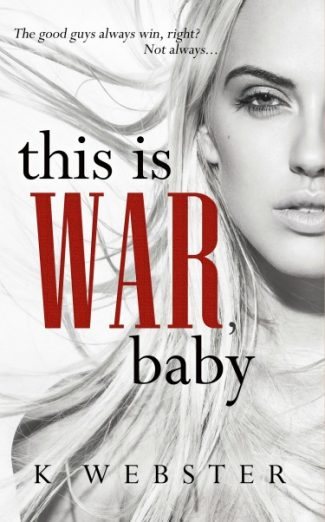 Cover Reveal + Giveaway: This is War, Baby by K Webster
