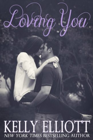 Cover Reveal: Loving You (Love Wanted in Texas #6) by Kelly Elliott