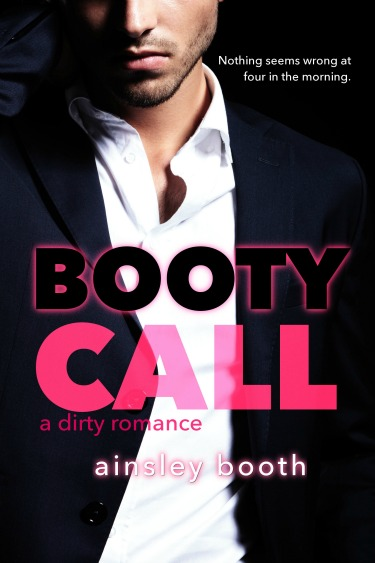 Chapter Reveal: Booty Call (Forbidden BodyGuards #2) by Ainsley Booth